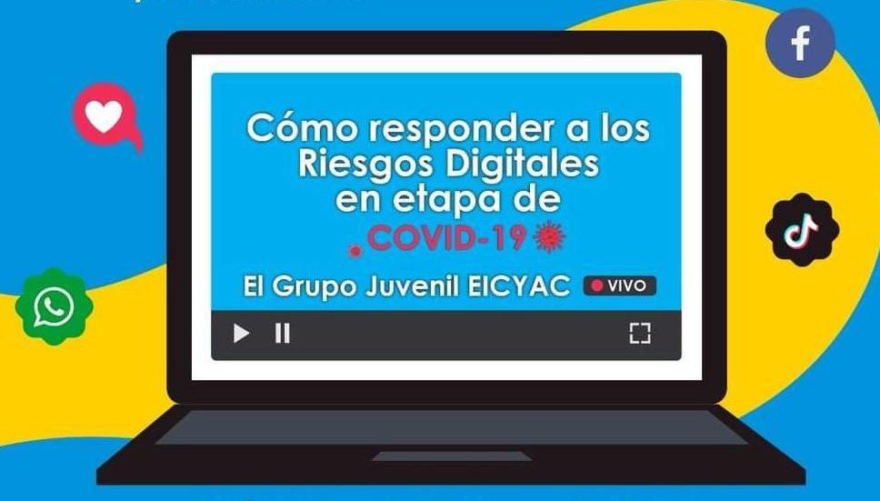 El Grupo Consultivo Juvenil EICYAC, fortaleció su trabajo en la virtualidad con el primer Seminario Web: ¿Cómo responder a los riesgos digitales en etapa de Covid-19?