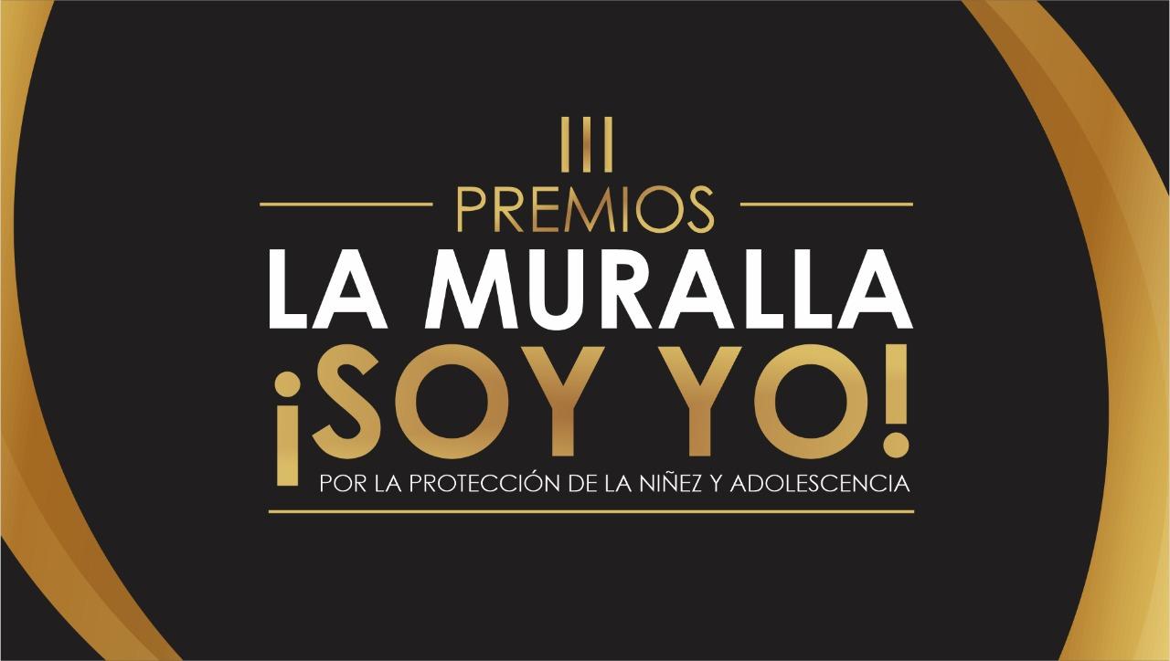 Se abre convocatoria para la tercera versión de los Premios La Muralla ¡Soy Yo!